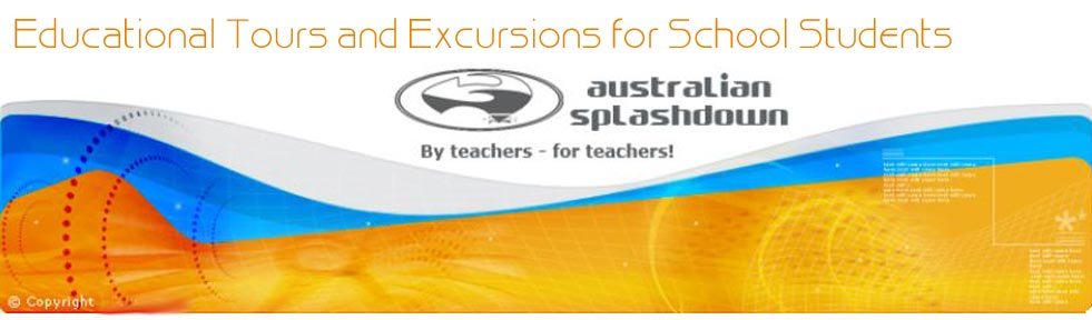 Australian Splashdown educatioanl school tours and excusrions